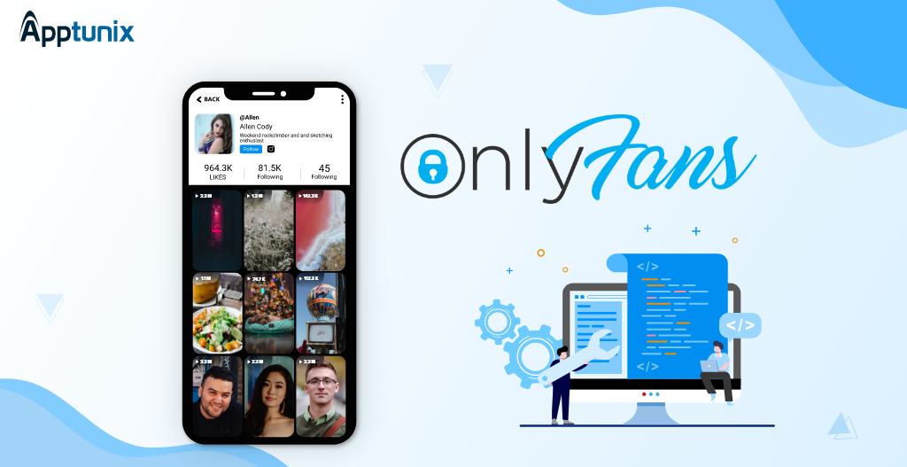 Know Everything About An App Like OnlyFans   Features, Cost, and Tech Stack